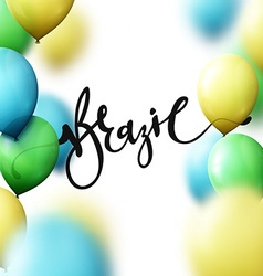 Inscription Brazil background with balloons colors vector