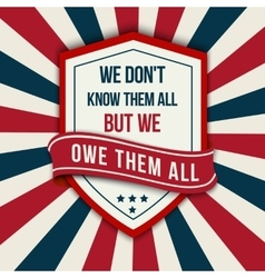 quote - We don t know them all Veterans vector image