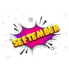 September comic text speech bubble pop art vector