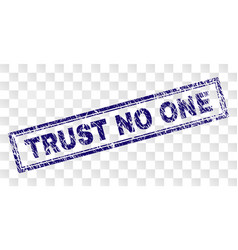 Grunge trust no one rectangle stamp vector