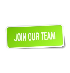 Join our team green square sticker on white vector