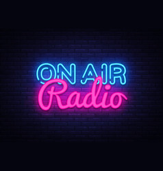 on air radio neon sign on air radio design vector image