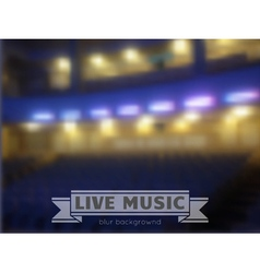 live music conctrt blur background vector image vector image