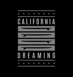 california dreaming print vector image