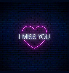 Miss you glowing neon sign with pink heart symbol vector