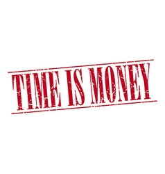 time is money red grunge vintage stamp isolated on vector image