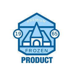 frozen product premium since 1965 abstract label vector image vector image