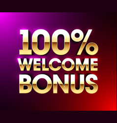 100 welcome bonus banner first deposit welcome vector