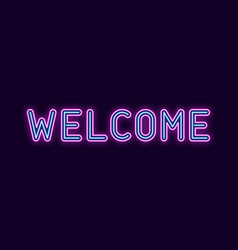 Neon inscription of welcome vector