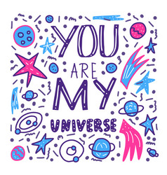 You are my universe quote vector