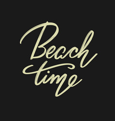 beach time hand drawn lettering isolated vector image