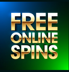 free online spins bright banner gambling casino vector image