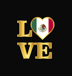 love typography mexico flag design gold lettering vector image