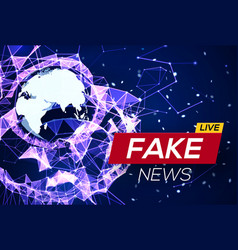 Fake news live world map on glowing structure vector