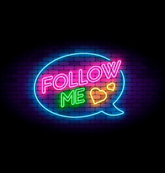 follow me neon sign on the brick wall with hearts vector image
