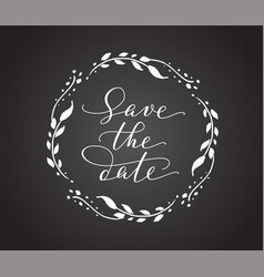 Save date card with floral wreath chalk board vector