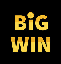 big win banner golden text with dollar sign gold vector image