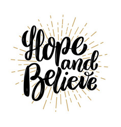 Hope and believe hand drawn motivation lettering vector