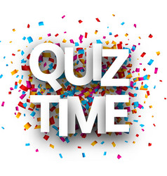 Quiz time sign with colorful confetti vector