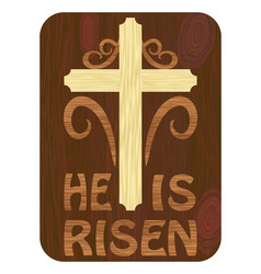 Woodart inlay with he is risen inscription vector