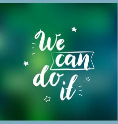 we can do it - feminism slogan handwritten at vector image