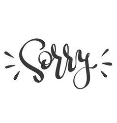 hand lettering for apologize word sorry vector image