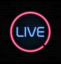 Live neon sign stream design template light vector