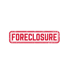 Foreclosure sign grunge stamp vector