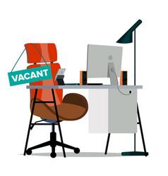 Vacancy concept office chair vacancy sign vector