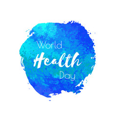 World health day hand paint blue watercolor vector