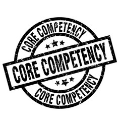 Core competency round grunge black stamp vector