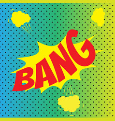Pop art comics bang speech bubble vector