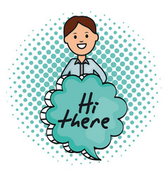 young man and speech bubble with hi there message vector image
