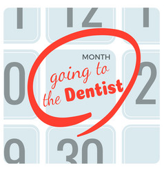 going to dentist inscription on calendar marked vector image