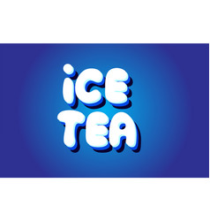 Ice tea text 3d blue white concept design logo vector