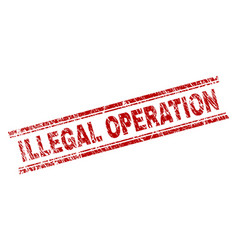 scratched textured illegal operation stamp seal vector image