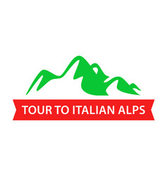 tour to italian alps travel badge design in vector image
