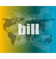 bill word on digital touch screen business vector image vector image