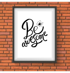 Conceptual Be Awesome Texts with Star on a Frame vector image