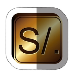 Sticker golden square with currency symbol of sol vector