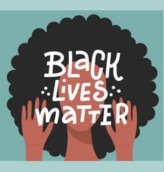 afro female person black lives matter lettering vector image