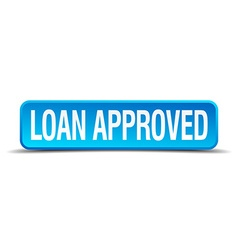 Loan approved blue 3d realistic square isolated vector