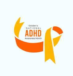 October is adhd awareness month vector