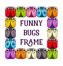 Funny bugs frame cartoon colorful background vector