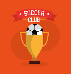 soccer club ball trophy winner sport vector image