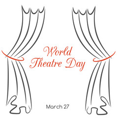 World theatre day greeting card with curtains vector