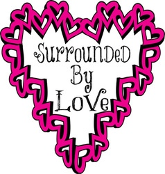 Surrounded By Love vector