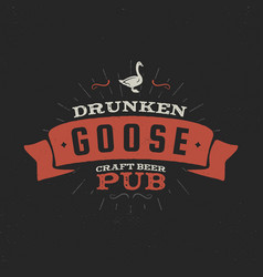 Vintage craft beer pub label drunken goose vector