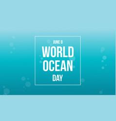 World ocean day celebration collection vector
