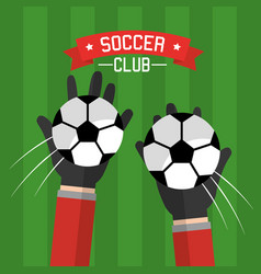 soccer club hands goalkeeper balls competition vector image